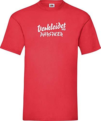 Kostüm Physiker - Shirtinstyle T-Shirt Karneval Verkleidet als Physiker Die Beste Verkleidung Farbe rot, Größe XXL