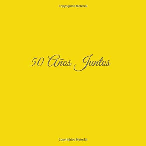 50 Años Juntos ......: Libro De Visitas 50 años juntos para Aniversário de Bodas decoracion accesorios ideas regalos eventos firmas fiesta hogar ... de Boda 21 x 21 cm Cubierta Amarillo por S. Libros Amarillo