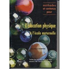 Méthodes et contenus pour l'éducation physique à l'école maternelle : Toutes les activités pour les trois années de l'école maternelle