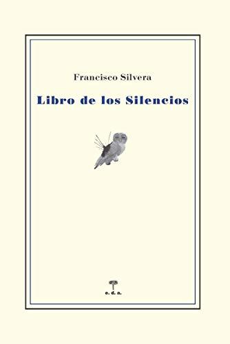 Libro de los Silencios: Premio Andalucía de la Crítica de Relato 2019 (Seguro Azar)