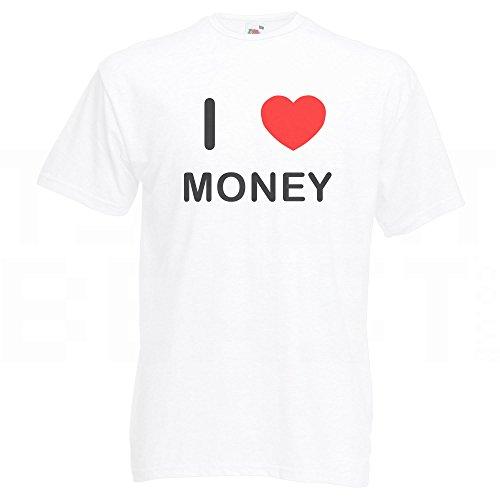 I Love Money - T-Shirt Weiß