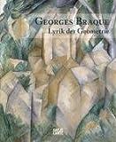 Georges Braque: Lyrik der Geometrie. Eine Retrospektive