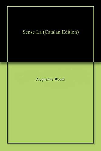 Sense La (Catalan Edition)