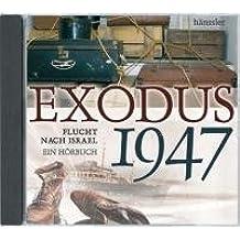 Exodus 1947 - Flucht nach Israel: Ein Hörbuch