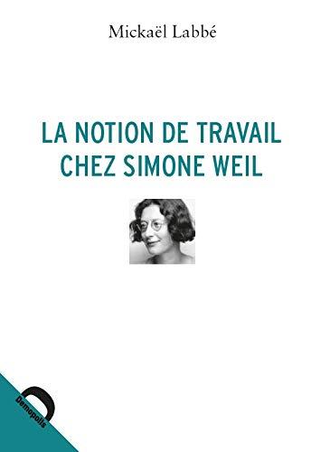 La notion de travail chez Simone Weil par