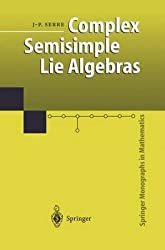 [(Complex Semisimple Lie Algebras)] [By (author) Jean-Pierre Serre ] published on (October, 2012)