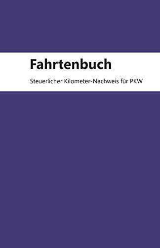 Fahrtenbuch: Steuerlicher Kilometer-Nachweis PKW, 50 Seiten