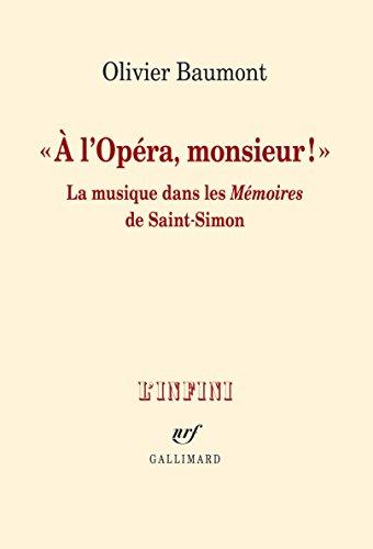 «À l'Opéra, monsieur!»: oeu>Mémoires de Saint-Simon La musique dans les