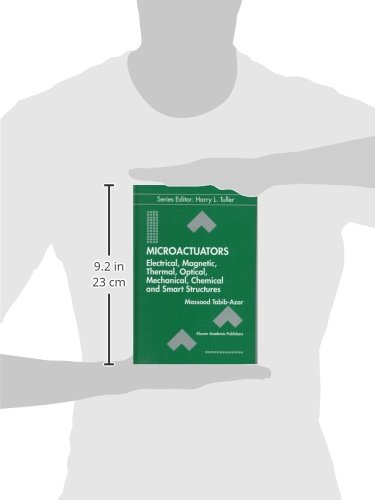 Microactuators: Electrical, Magnetic, Thermal, Optical, Mechanical, Chemical & Smart Structures (Electronic Materials: Science & Technology)