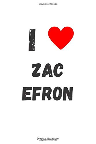 I Love Zac Efron: Zac Efron Hearted Lined Notebook (110 Pages, 6 x 9)