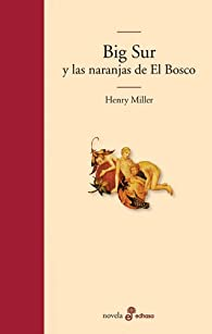 Big sur y las naranjas de El Bosco par Henry Miller