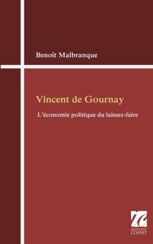 Vincent de Gournay: l'economie politique du laissez-faire