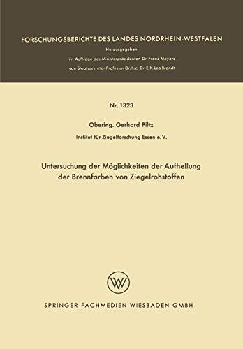 Untersuchung der Möglichkeiten der Aufhellung der Brennfarben von Ziegelrohstoffen (Forschungsberichte des Landes Nordrhein-Westfalen)