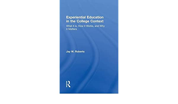 Buy Experiential Education In The College Context What It Is How