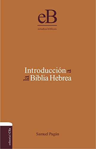 Introducción a la Biblia Hebrea por Samuel Pagán