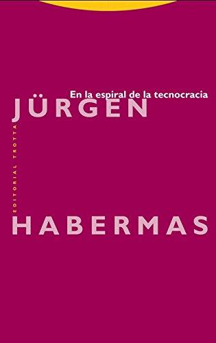 En la espiral de la tecnocracia (Estructuras y procesos. Filosofía) por Jürgen Habermas