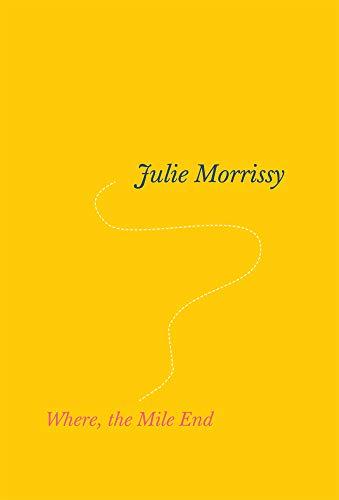 Where, the Mile End por Julie Morissy