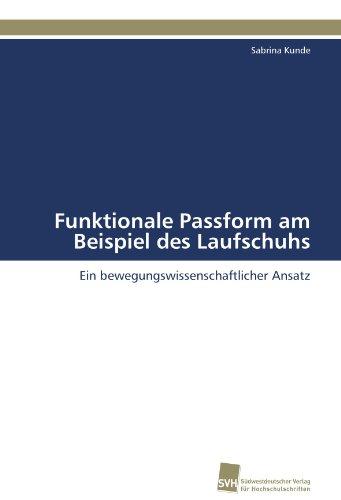 Funktionale Passform am Beispiel des Laufschuhs: Ein bewegungswissenschaftlicher Ansatz