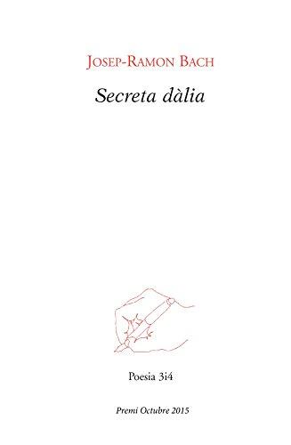 Secreta dàlia (Poesia Book 168) (Catalan Edition) por Josep-Ramon Bach