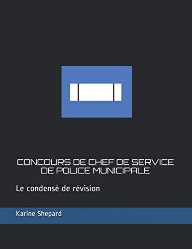CONCOURS DE CHEF DE SERVICE DE POLICE MUNICIPALE: Le condensé de révision