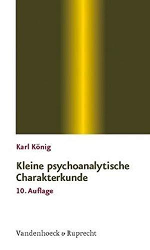 Kleine psychoanalytische Charakterkunde (Sammlung Vandenhoeck) -