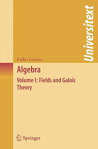 1: Algebra: Volume I: Fields and Galois Theory: Fields and Galois Theory v. 1 (Universitext)