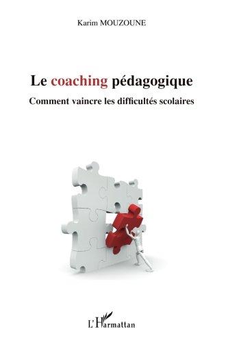 Le coaching pédagogique : Comment vaincre les difficultés scolaires