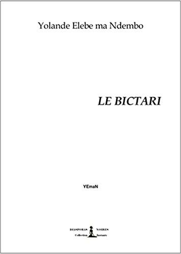 Le bictari: Recueil de textes poétiques par Yolande Elebe ma Ndembo