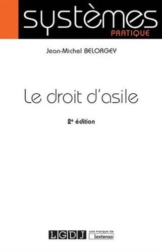 Le Droit d'asile, 2ème Ed. par Jean-michel Belorgey