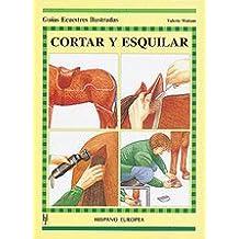 Cortar y esquilar (Guías ecuestres ilustradas)