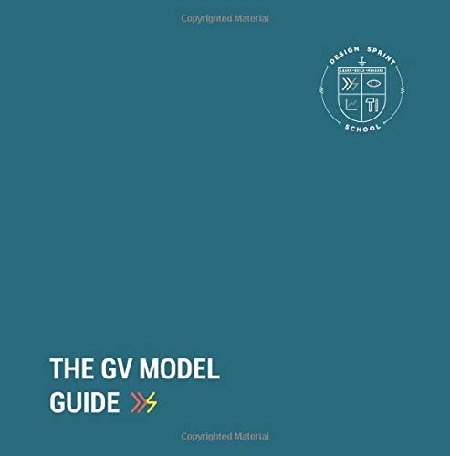 The GV Model Guide: A guide for Google Ventures' Design Sprint por Tenny Pinheiro
