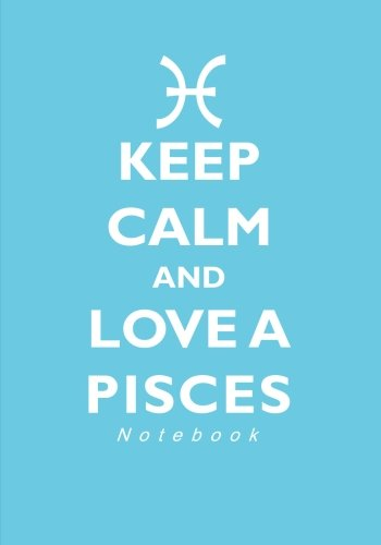 Keep Calm and Love A Pisces Notebook: 7 x 10 Inch Zodiac Themed Ruled Notebook/Journal