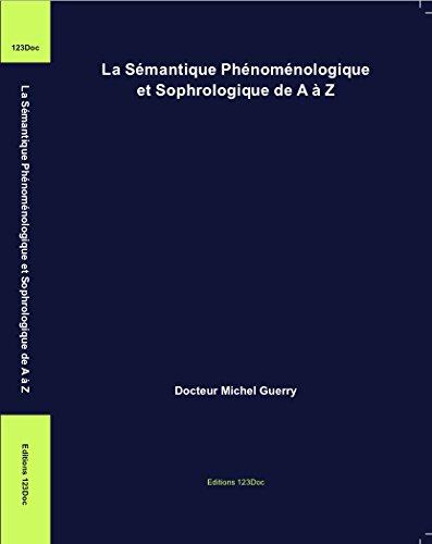 La Sémantique Phénoménologique et Sophrologique de A à Z