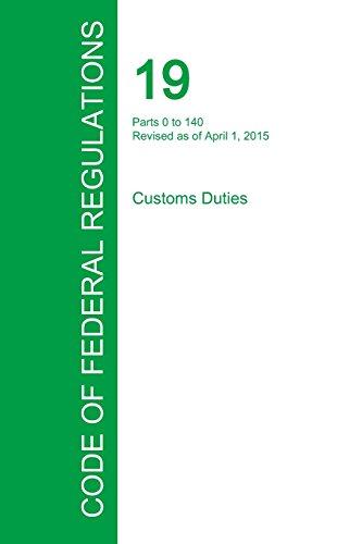 Code of Federal Regulations Title 19, Volume 1, April 1, 2015