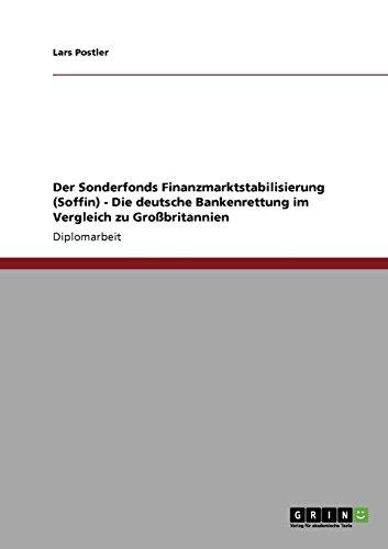 Der Sonderfonds Finanzmarktstabilisierung (Soffin) - Die deutsche Bankenrettung im Vergleich zu Großbritannien
