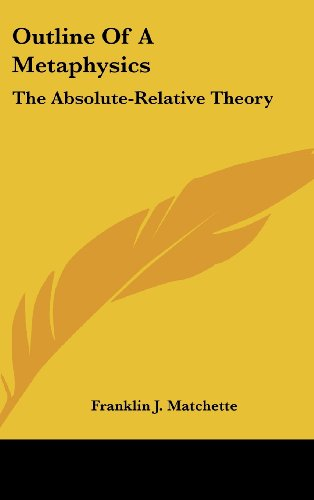 Outline of a Metaphysics: The Absolute-Relative Theory