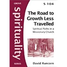 The Road to Growth Less Travelled: spiritual paths in a missionary church (Spirituality Series)