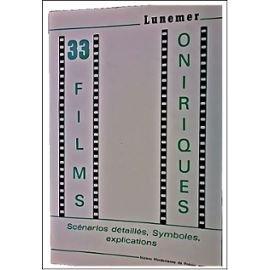 Trente-trois films oniriques : Scénario détaillé, symboles, explications par Lunemer