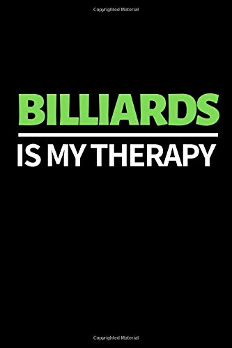 """Billiards Is My Therapy: Funny Billiards Notebook/Journal (6\"""" X 9\"""") Unique Billiards Gift For Christmas Or Birthday"""