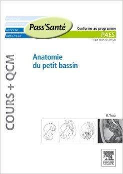 Anatomie du petit bassin (Cours + QCM) de René Yiou ( 23 mars 2011 )