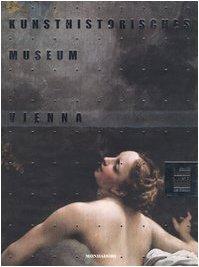 Kunsthistorisches Museum Vienna. Ediz. illustrata