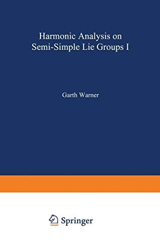 Harmonic Analysis on Semi-Simple Lie Groups I (Grundlehren der mathematischen Wissenschaften (188), Band 188)