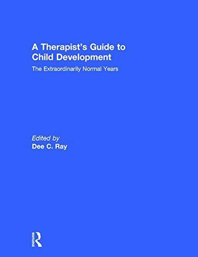 A Therapist's Guide to Child Development: The Extraordinarily Normal Years (2015-11-03)