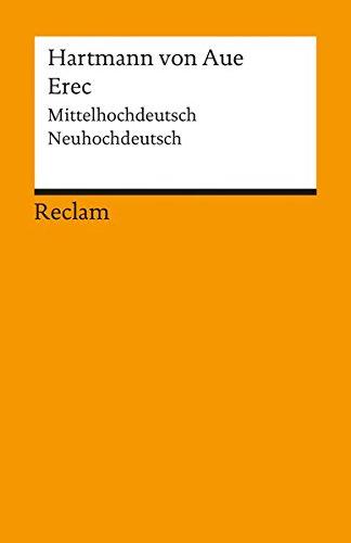 Erec: Mittelhochdt. /Neuhochdt.