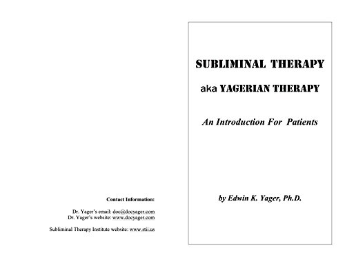 SUBLIMINAL THERAPY aka YAGERIAN THERAPY: An Introduction for Patients (English Edition)