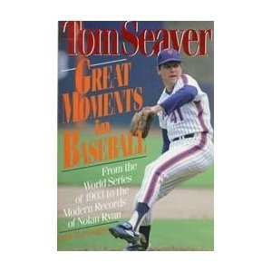 Great Moments in Baseball by Tom Seaver (1992-02-02) par Tom Seaver;Martin Appel