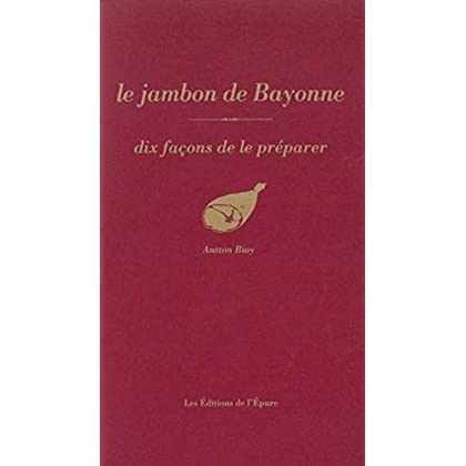 Le Jambon de Bayonne