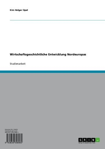 Wirtschaftsgeschichtliche Entwicklung Nordeuropas (German Edition)