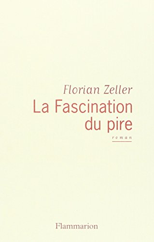 la-fascination-du-pire