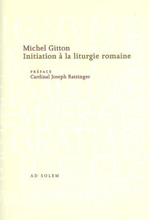Initiation à la liturgie romaine par Michel Gitton